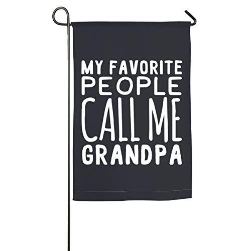 SHARP-Q My Favorite People Call Me Grandpa Garden Flag Holiday Celebrate Garden Decor Flag 12x18